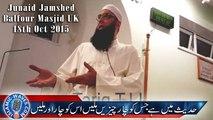 Hadees Mein He Jis Ko 4 Cheezen Mili Us Ko 4 Aur Mili - Junaid Jamshed 18 Oct 2015 Balfour UK