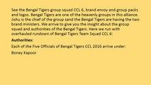 BENGAL TIGERS TEAM SQUAD CCL6, BRAND AMBASSADOR AND TEAM KITS & LOGOS