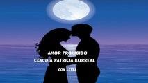 Claudia Patricia Korreal - Amor Prohibido