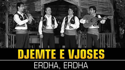 Djemte e Vjoses - Erdha, erdha (Official Video HD)