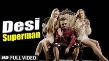Desi Superman (Full Video) Raul ft. JSL | Hot & Sexy New Punjabi Song 2015 HD