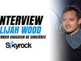 Interview Elijah Wood - Le dernier chasseur de sorcières