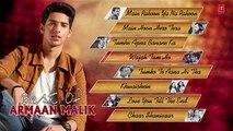 ARMAAN MALIK - HINDI SONGS Jukebox 2016