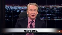 Real Time With Bill Maher: New Rule Kump Change (HBO)