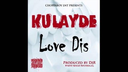 Kulayde-Love Diss