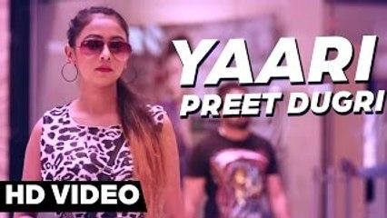 Preet Dugri - Yaari _ Full Video _ Latest Punjabi Song