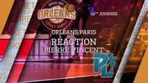 Réaction de Pierre Vincent - J16 - Orléans reçoit Paris
