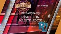 Réaction de Maleye N'Doye - J16 - Orléans reçoit Paris