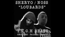 Loubards - Sheryo & Noss (Choeurs Paloma Pradal) - [ I.N.C.H Beats ]