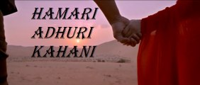 Hamari Adhuri Kahani - Theatrical Trailer - Hamari Adhuri Kahaani Bollywood Movie - Emraan Hashmi Vidya Balan Rajkummar Rao - Bollywood Movie Trailer - Romantic Movie