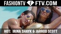 HOT Content! Irina Shayk & Jarrod Scott | FTV.com