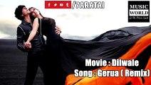 Gerua - Remix   Dilwale 2015   Shah Rukh Khan   Kajol   Pritam   SRK Kajol