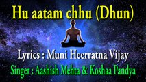 53 Hu Hu aatam chhu (motivational,spiritual,devotional,cultural,jainism,bhajan,bhakti,hindi,hindu,evergreen,way of god,art of living,song of soul,peace of mind,reply of god,gujarati,divotional,prayer,prarthana,worship,shanti,bhagwan ka jawab,parmatma)