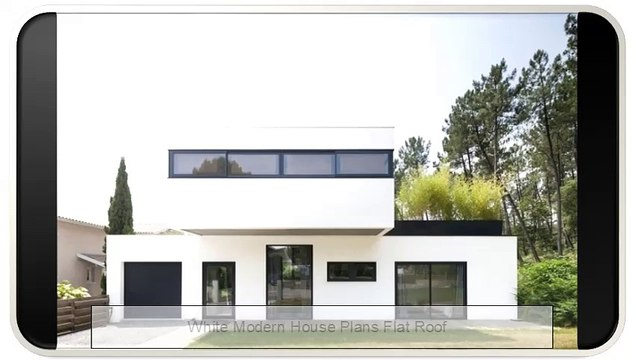 White Modern House Plans Flat Roof Video Dailymotion