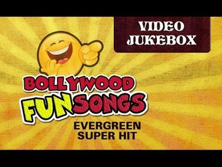 Bollywood Fun Song   Jukebox 1   Evergreen Hit Collection