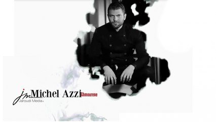 Michel Azzi - Ghmourene - Lyrics / كلمات أغنية - غمريني - مشال قزي