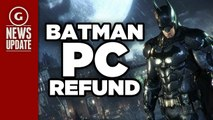 As Problems Persist, Batman: Arkham Knight PC Full Refunds Available - GS News Update
