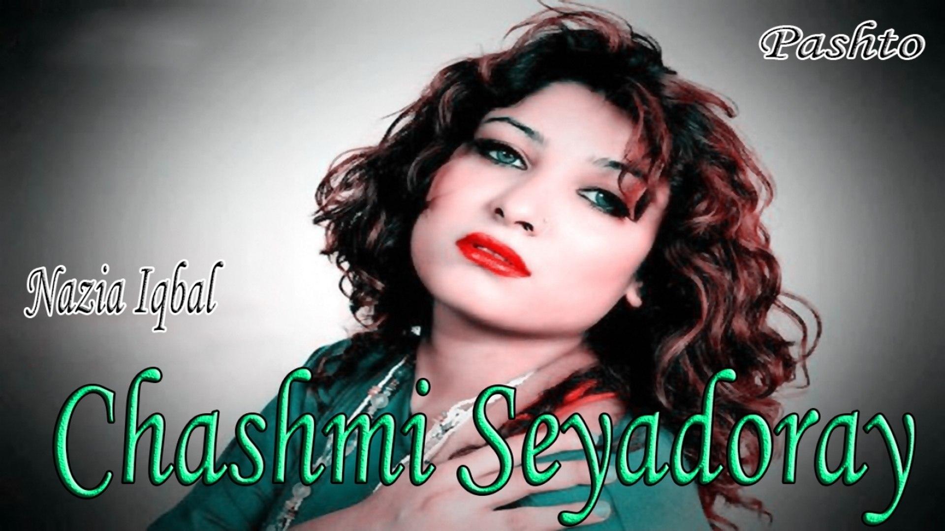 Nazia Iqbal - Chashmi Seyadoray