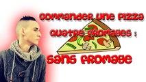 AUREDU30 - Commander une Pizza quatre fromages sans fromage