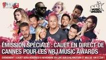 LIVE C'Cauet sur NRJ - Émission spéciale NRJ MUSIC AWARDS - En direct de Cannes