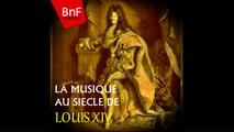 Jean-Baptiste Lully - La musique au siècle de Louis XIV