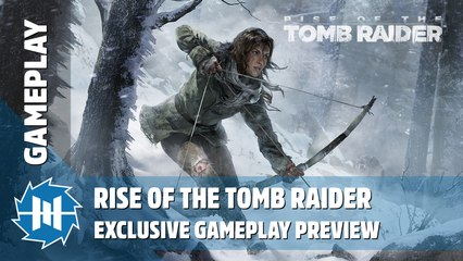Rise of the Tomb Raider - Exclusive Gameplay Preview