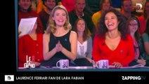 Le Grand 8 : Laurence Ferrari fan de Lara Fabian se lâche en direct