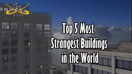 Top 5 Most Strangest Buildings in the World