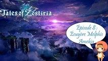 Tales of Zestiria - Episode 8 : Écuyère Melphis Amekia - Playthrough FR