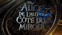 Alice aux Pays des Merveilles 2: de l'Autre Côté du Miroir - Bande-annonce VF & HD (2016)