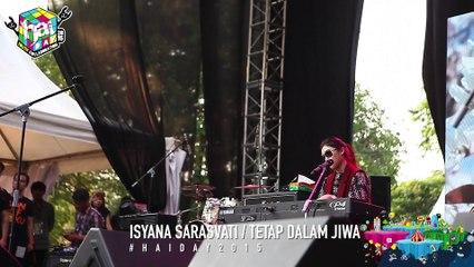 ISYANA SARASVATI - Tetap Dalam Jiwa Live at #HAIDay2015