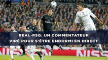 Real-PSG: Un commentateur viré pour s'être endormi en direct