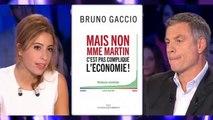 """ONPC - Invité culturel, Bruno Gaccio (humoriste, scénariste & producteur) : Pour la promotion de son livre """"Mais non Mme Martin c'est pas compliqué l'économie"""" Salamé/Moix"""