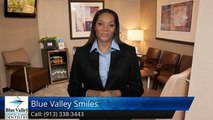 Blue Valley Smiles Overland Park         Exceptional         Five Star Review by Jay C.