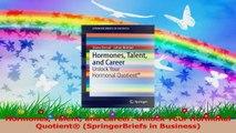 Hormones Talent and Career Unlock Your Hormonal Quotient SpringerBriefs in Business Ebook Free