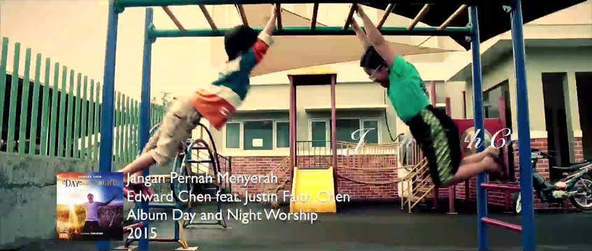 Edward Chen - Jangan Pernah Menyerah [Official Music Video]