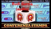 Roma-lazio: conferenza stampa pre-partita di Rudi Garcia (audio)