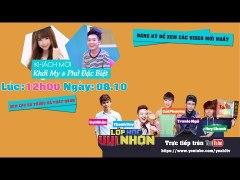 Trailer Lop Hoc Vui Nhon Live 12h 08 10 2014 Pho Dac Biet K