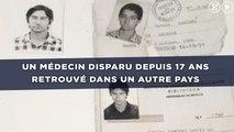 Un médecin disparu depuis 17 ans et déclaré mort retrouvé dans un autre pays