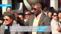 Khloe Kardashian Says James Harden Has Been Understanding and Great About Lamar Odom's Health Crisis