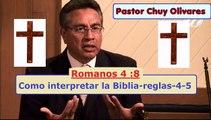 Como interpretar la Biblia-reglas-4-5 - -Chuy Olivares