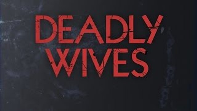 Deadly Wives S1 Ep5 Pretty Young Deadly Things