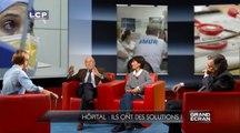 Grand écran: le débat : Hôpital public : ils ont des solutions !