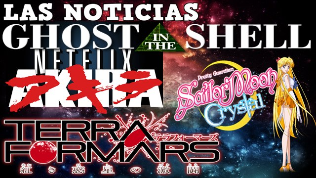 Noticias: Akira, Ghost in the Shell, Sailor Moon Crystal, Last Exile Ginyoku No Fam y Terra Formars