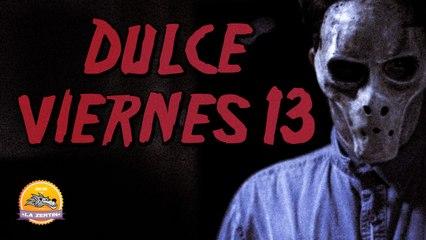 DULCE VIERNES 13