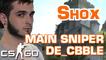 SHOX CS:GO - LE MAIN SNIPER SUR DE_CBBLE (COBBLESTONE)