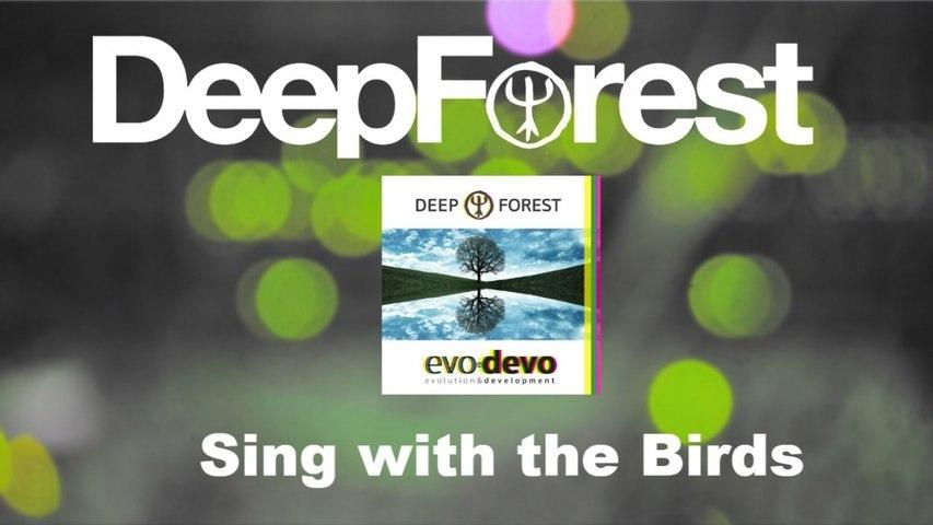 Deep Forest - EVO DEVO - Sing with the birds