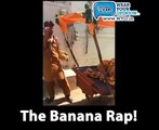 The Banana Rap! :D lol