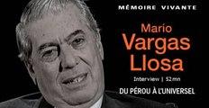 Mémoire vivante : Mario Vargas Llosa - 2/4
