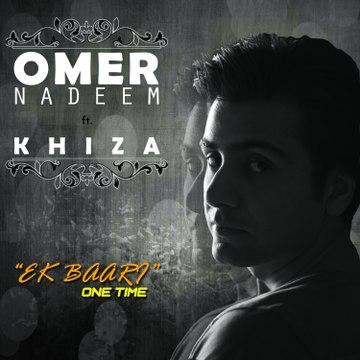 Omer Nadeem feat. Khiza - Ek Baari [cover]